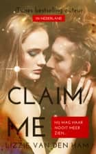 Claim me ebook by Lizzie van den Ham