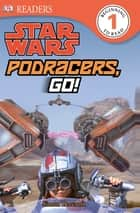 Star Wars Podracers Go! ebook by Simon Beecroft, DK