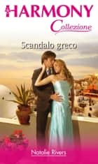 Scandalo greco ebook by Natalie Rivers