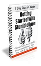 How To Getting Started With StumbleUpon ebook by Jimmy Cai