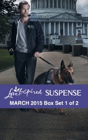 Love Inspired Suspense March 2015 - Box Set 1 of 2 - An Anthology ebook by Shirlee McCoy, Christy Barritt, Annslee Urban