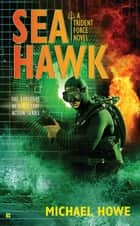 Sea Hawk ebook by Michael Howe