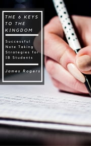 The Six Keys To The Kingdom ebook by James Rogers
