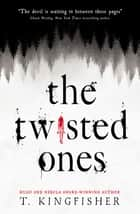 The Twisted Ones ebook by