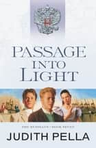 Passage into Light (The Russians Book #7) ebook by Judith Pella