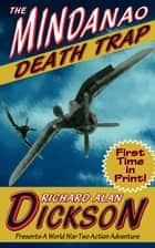 The Mindanao Death Trap ebook by Richard Alan Dickson