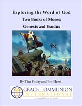 Exploring the Word of God Two Books of Moses: Genesis and Exodus ebook by Tim Finlay