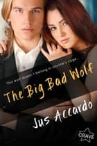 The Big Bad Wolf ebook by Jus Accardo
