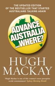 Advance Australia...Where? ebook by Hugh Mackay