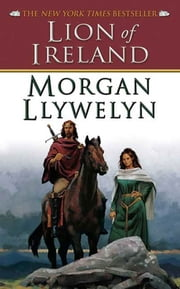 Lion of Ireland ebook by Morgan Llywelyn