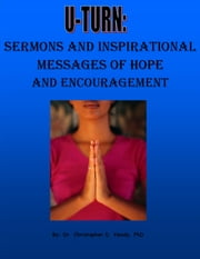 U-Turn Sermons and Messages of Hope and Encouragement ebook by Christopher Handy