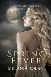 Spring Fever ebook by Melania Tolan