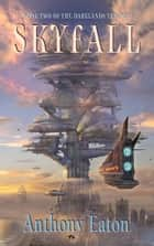 Skyfall ebook by Anthony Eaton