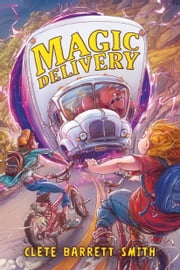 Magic Delivery ebook by Clete Barrett Smith,Michal Dziekan
