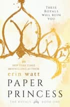 Paper Princess eBook par Erin Watt