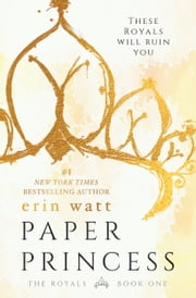 Paper Princess - A Novel ebook by Erin Watt