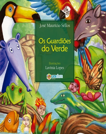 Os guardiões do verde ebook by José Maurício Séllos