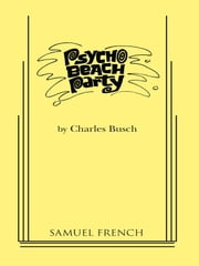 Psycho Beach Party ebook by Charles Busch