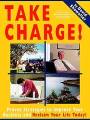 TAKE CHARGE! Proven Strategies to Improve Your Business and Reclaim Your Life Today! ebook by Showalter, David Sterling