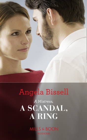 A Mistress, A Scandal, A Ring (Mills & Boon Modern) (Ruthless Billionaire Brothers, Book 2) ekitaplar by Angela Bissell