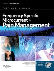 Frequency Specific Microcurrent in Pain Management E-book eBook by Carolyn McMakin, MA, DC,...