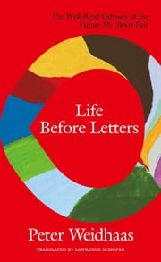 Life Before Letters 電子書 by Peter Weidhaas, Lawrence Schofer