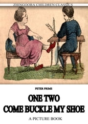One—Two— Come Buckle My Shoe ebook by Peter Prims