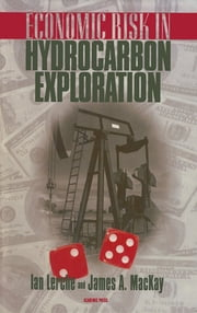 Economic Risk in Hydrocarbon Exploration ebook by Ian Lerche,John A. MacKay