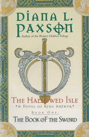 The Hallowed Isle Book One - The Book of the Sword ebook by Diana L. Paxson
