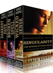 Box Set: Singularity - The Modern Witches Series: Books 1-3 (Wicked Sense, Broken Spell, Darkest Fate) - A YA Paranormal Romance Trilogy ebook door Fabio Bueno