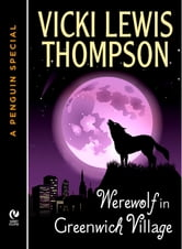 Werewolf in Greenwich Village - A Wild About You Novella (A Penguin Special from New American Library) ebook by Vicki Lewis Thompson