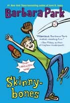 Skinnybones ebook by Barbara Park