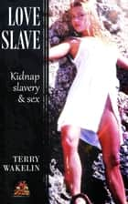 Love Slave ebook by
