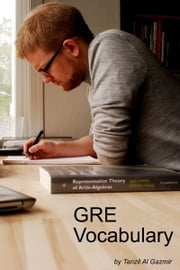 GRE Vocabulary ebook by Tanzil Al Gazmir