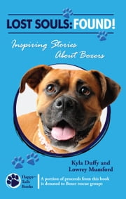 Lost Souls: FOUND! Inspiring Stories About Boxers ebook by Kyla Duffy