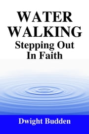 Water Walking ebook by Dwight Budden