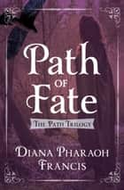 Path of Fate ebook by Diana Pharaoh Francis
