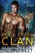 Fierce Mates: Rock Creek Clan, Books 1 - 3 ebook by Liza Street