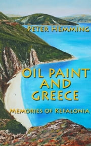 Oil Paint and Greece ebook by Peter Hemming
