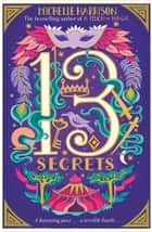 The Thirteen Secrets ebook by Michelle Harrison