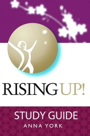 Rising UP!: Study Guide ebook by Anna York