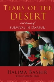 Tears of the Desert - A Memoir of Survival in Darfur ebook by Halima Bashir,Damien Lewis