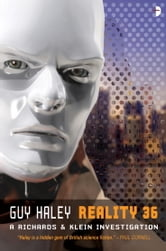 Reality 36 - A Richards & Klein Novel ebook by Guy Haley