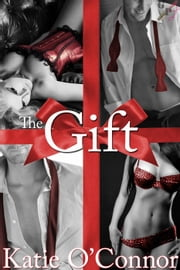 The Gift ebook by Katie O'Connor