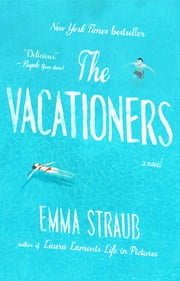 The Vacationers - A Novel ebook by Emma Straub