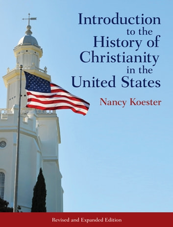 Introduction to the History of Christianity in the United States 電子書 by Nancy Koester
