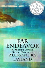 Far Endeavor - The Windflower Saga, #9 ebook by Aleksandra Layland