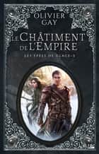 Le Châtiment de l'Empire ebook by Olivier Gay