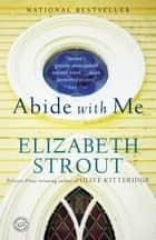 Abide with Me ebook by Elizabeth Strout