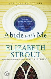 Abide with Me - A Novel ebook by Elizabeth Strout